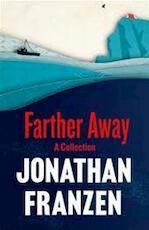 Farther Away - Jonathan Franzen (ISBN 9780007463084)