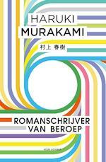 Romanschrijver als roeping - Haruki Murakami (ISBN 9789025449834)