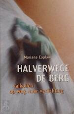 Halverwege de berg - Mariana Caplan (ISBN 9789020282528)