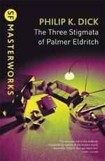 Three Stigmata of Palmer Eldritch - Philip K. Dick (ISBN 9780575074804)
