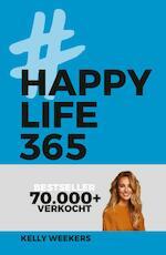 Happy Life 365 - Kelly Weekers (ISBN 9789021569444)