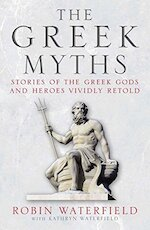The Greek Myths - Robin Waterfield, Kathryn Waterfield (ISBN 9781786484406)