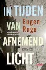 In tijden van afnemend licht - Eugen Ruge (ISBN 9789044520897)