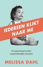 Iedereen kijkt naar me - Melissa Dahl (ISBN 9789044977516)