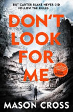 Don't Look for Me - Mason Cross (ISBN 9781409159698)
