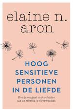 Hoog Sensitieve Personen in de liefde - Elaine N. Aron (ISBN 9789400510180)