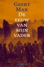 De eeuw van mijn vader - Geert Mak (ISBN 9789045008653)