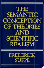 The Semantic Conception of Theories and Scientific Realism - Frederick Suppe (ISBN 9780252016059)