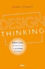 Design Thinking: Radicaal veranderen in kleine stappen - Guido Stompff (ISBN 9789024421442)