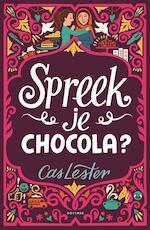 Spreek je chocola - Cas Lester (ISBN 9789025769253)