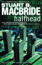 Halfhead - Stuart Macbride (ISBN 9780007298709)