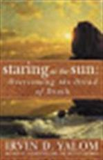 Staring at the Sun - Irvin D Yalom (ISBN 9780749928094)
