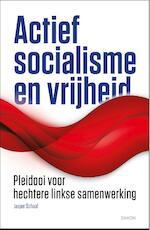 Actief socialisme en vrijheid - Jasper Schaaf (ISBN 9789463401425)