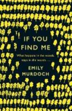 If You Find Me - Emily Murdoch (ISBN 9781780621531)