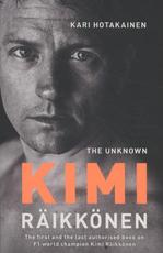 The Unknown Kimi Raikkonen - Kari Hotakainen (ISBN 9781471177675)