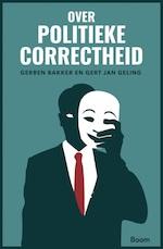Over politieke correctheid - Gerben Bakker (ISBN 9789024422692)