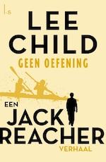Geen oefening - Lee Child (ISBN 9789024582006)