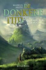 Donkere Tijd / 5 De magie van de Macht - Markus Heitz (ISBN 9789024530533)