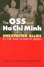 The Oss and Ho Chi Minh - Dixee R. Bartholomew-Feis (ISBN 9780700616527)