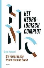 Het neurologisch complot - Greet Kayaert (ISBN 9789022327524)