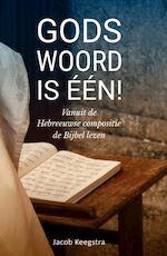 Gods Woord is één! - Jacob Keegstra (ISBN 9789492959249)