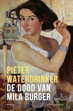 De dood van Mila Burger - Pieter Waterdrinker (ISBN 9789038806730)