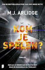 Kom je spelen? - M.J. Arlidge (ISBN 9789402311167)