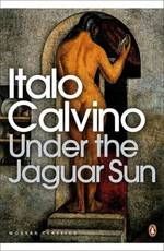 Under the Jaguar Sun - Italo Calvino (ISBN 9780141189727)