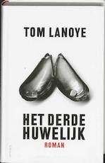 Derde huwelijk - Tom Lanoye (ISBN 9789044608137)