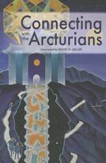 Connecting with the Arcturians - David K. Miller (ISBN 9781891824944)