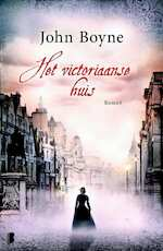 Het victoriaanse huis - John Boyne (ISBN 9789022568354)