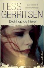 Dicht op de hielen - Tess Gerritsen (ISBN 9789402720402)