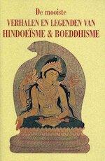 De mooiste verhalen en legenden van hindoeisme & boeddhisme - Unknown (ISBN 9789055133338)