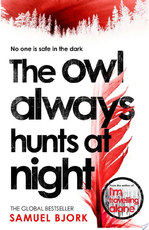 The Owl Always Hunts at Night - Samuel Bjork (ISBN 9781473508644)