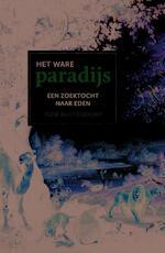 Het ware paradijs - Tom Buijtendorp (ISBN 9789401915618)