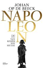 Napolein / 2. Van keizer tot mythe - Johan Op de Beeck (ISBN 9789022336038)