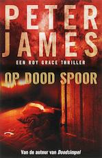 Op dood spoor - Peter James (ISBN 9789026123139)