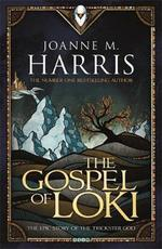 Gospel of Loki - Joanne M Harris (ISBN 9781473202375)