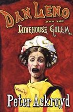 Dan Leno and the Limehouse Golem - Peter Ackroyd (ISBN 9781856195072)