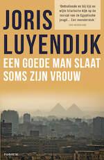 Een goede man slaat soms zijn vrouw - Joris Luyendijk (ISBN 9789463624107)