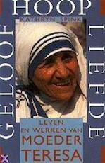 Geloof, hoop, liefde - Kathryn Spink, Parma van Loon (ISBN 9789032504212)