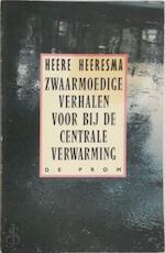Zwaarmoedige verhalen by centr.verw. - Heeresma (ISBN 9789060050712)