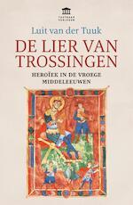 De lier van Trossingen - Luit van der Tuuk (ISBN 9789401914550)