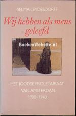 Wij hebben als mens geleefd - Selma Leydesdorff (ISBN 9789029098953)
