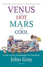 Venus is hot, Mars is cool - John Gray (ISBN 9789049107567)