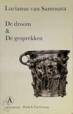 De droom & De gesprekken - Lucianus van Samosata, H.W.A. van H.L. van / Rooijen-Dijkman Dolen (ISBN 9789025330934)