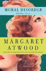 Moral Disorder - Margaret Eleanor Atwood (ISBN 9780385721646)