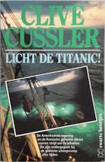 Licht de Titanic! - Clive Cussler, Ef Leonard (ISBN 9789044925135)