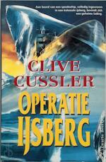 Operatie IJsberg - Clive Cussler (ISBN 9789044926620)