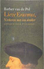 Lieve Erasmus, verkeren met een denker - B. van de Pol (ISBN 9789025341862)